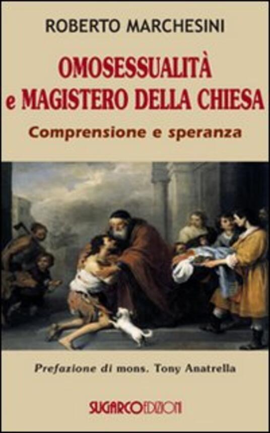 Omosessualità e magistero della Chiesa. Comprensione e speranza - Roberto Marchesini - copertina