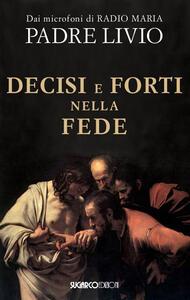 Decisi e forti nella fede