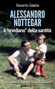 Alessandro Nottegar. Il mediano della santità