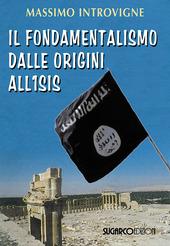 Il fondamentalismo dalle origini all'ISIS