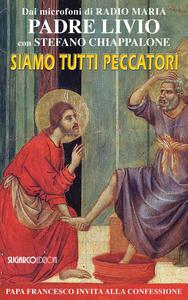 Siamo tutti peccatori. Papa Francesco invita alla confessione