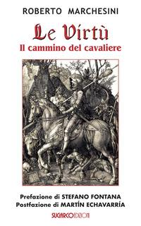 Le Le virtù. Il cammino del cavaliere - Marchesini Roberto - wuz.it