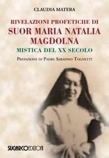 Listadelpopolo.it Rivelazioni profetiche di suor Maria Natalia Magdolna. Mistica del XX secolo Image
