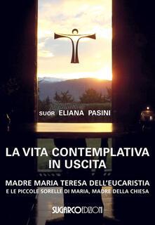 Librisulladiversita.it La vita contemplativa in uscita. Madre Maria Teresa dell'Eucaristia Image