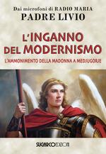 L' inganno del modernismo. L'ammonimento della Madonna a Medjugorje