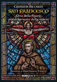 Camfeed.it San Francesco. Una delle figure più deformate della storia Image