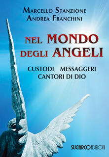 Radiospeed.it Nel mondo degli angeli. Custodi, messaggeri, cantori di Dio Image