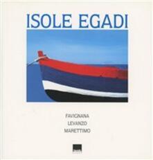 Isole Egadi. Favignana, Levanzo, Marettimo. Ediz. italiana e inglese.pdf
