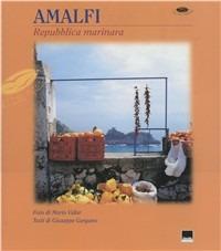 Amalfi. Repubblica marinara. Ediz. italiana e inglese - Vidor Mario Gargano Giuseppe - wuz.it