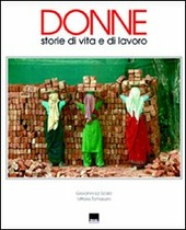 Donne. Storie di vita e di lavoro. Ediz. italiana e inglese