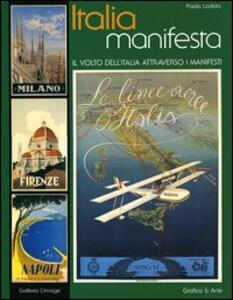 Italia manifesta. Il volto dell'Italia attraverso i manifesti. Ediz. italiana e inglese