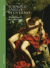 Il magico anello di un genio. Michelangelo da Caravaggio