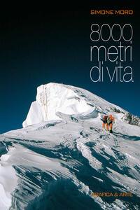 8000 metri di vita. Ediz. italiana e inglese - Simone Moro - ebook