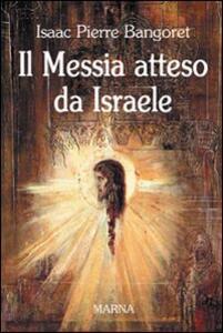 Il Messia atteso da Israele