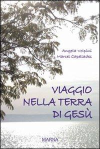 Viaggio nella terra di Gesù - Volpini Angela Capellades Marcel - wuz.it
