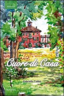 Cuore di casa - Gabriella Tabbò - copertina