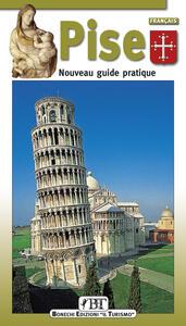 Pise. Nouveau guide pratique