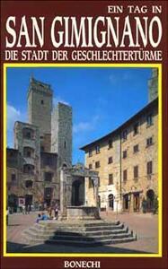 San Gimignano. Die Stadt der Geschlechtertürme