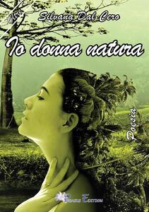 Io donna natura - Silvana Dal Cero - copertina