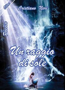 Un raggio di sole - Cristiano Neri - copertina