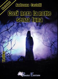 Capturtokyoedition.it Così nera la notte senza luna Image