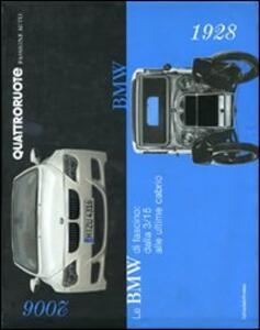 Le BMW di fascino: dalla 3/15 alle ultime cabrio (1928-2006)