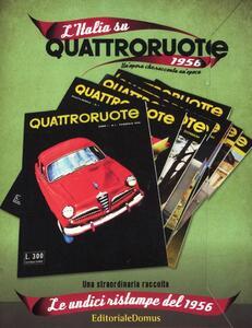 L' Italia su Quattroruote 1956. La prima annata di Quattroruote. Le undici ristampe del 1956. Ediz. illustrata