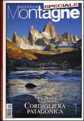 Le Ande. Speciale. Con cartina. Vol. 1: Cordigliera patagonica.