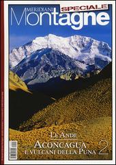 Le Ande. Speciale. Con cartina. Vol. 2: Aconcagua e i vulcani della Puna.