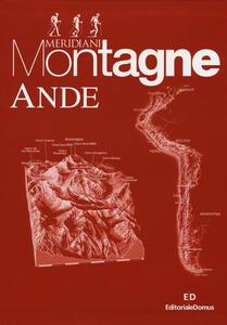 Ande. Cordigliera patagonica-Aconcagua e i vulcani della Puna-Cordigliere Blanca, Huayhuash, Real. Con cartina