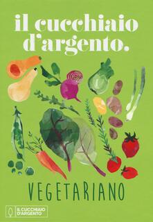 Camfeed.it Il Cucchiaio d'Argento vegetariano. Ediz. a colori Image