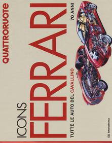 Icons Ferrari. Tutte le auto del cavallino. 70 anni. Quattroruote. Ediz. illustrata.pdf