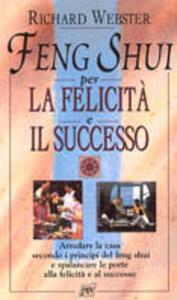 Feng shui per la felicità e il successo