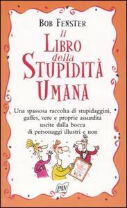 Il libro della stupidità umana
