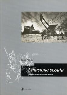 L illusione vissuta. Viaggi e teatro con Tadeusz Kantor.pdf