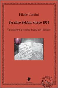 Serafino Soldani classe 1924. Con CD Audio