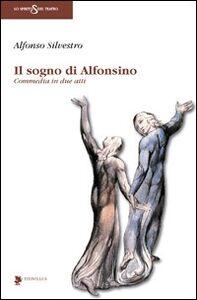 Il sogno di Alfonsino. Commedia in due atti