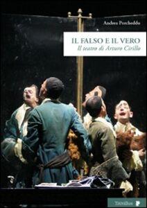 Il falso e il vero. Il teatro di Arturo Cirillo