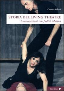 Storia del Living Theatre. Conversazioni con Judith Malina
