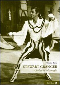 Stewart Granger. Un divo in calzamaglia