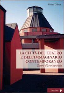 Città del teatro e dell'immaginario contemporaneo. Teatro dell'arte in-civile