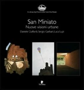 San Miniato. Nuove visioni urbane