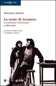 La notte di Arzamàs (recitazione tolstoiana) e altri testi