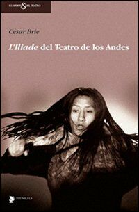 L' Iliade del teatro de Los Andes. Con DVD