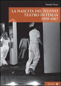 La nascita del nuovo teatro in Italia 1956-1967