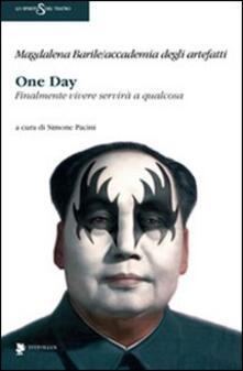One day. Finalmente vivere servità a qualcosa - Magdalena Barile - copertina