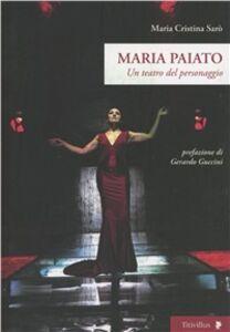 Maria Paiato. Un teatro del personaggio