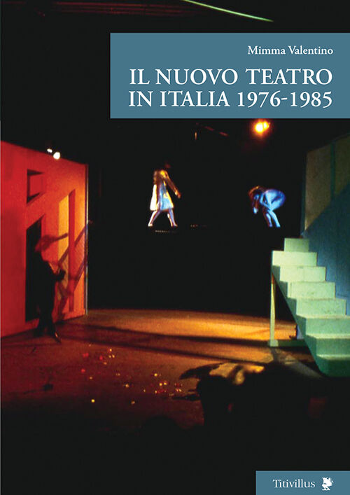 Il nuovo teatro in Italia 1976-1985