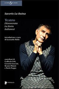 Teatro. Dissonorata, La Borto, Italianesi