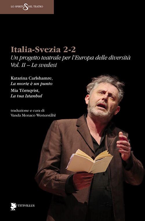 Italia-Svezia 2-2. Un progetto teatrale per l'Europa delle diversità. Vol. 2: Le svedesi.